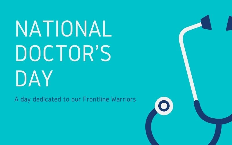 National Doctor's Day: A day dedicated to our Frontline Warriors